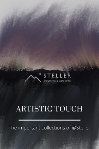 ARTISTIC TOUCH The important collections of @Steller