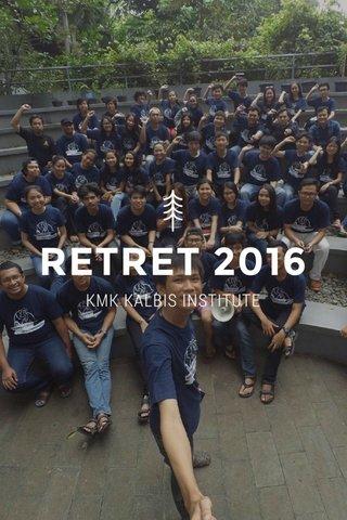 RETRET 2016 KMK KALBIS INSTITUTE