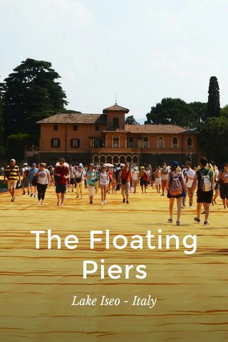 The Floating Piers Lake Iseo - Italy