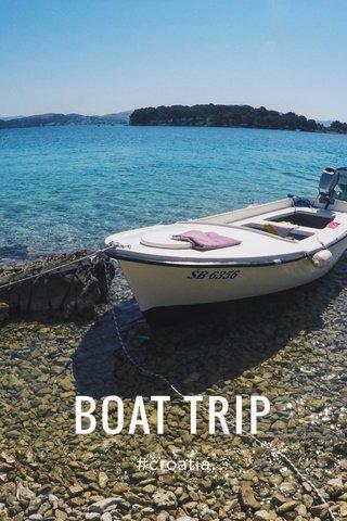 BOAT TRIP #croatia