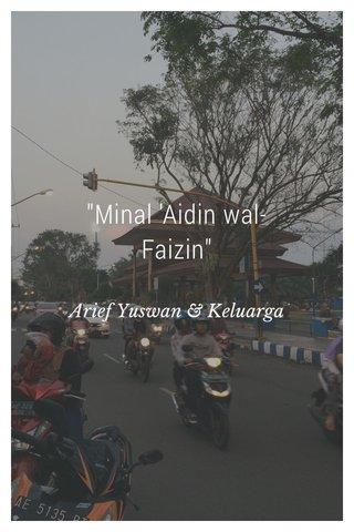 """""""Minal 'Aidin wal-Faizin"""" Arief Yuswan & Keluarga"""