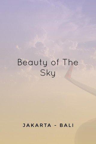 Beauty of The Sky JAKARTA - BALI