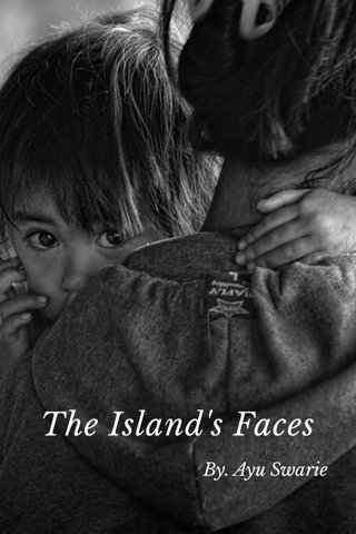 The Island's Faces By. Ayu Swarie