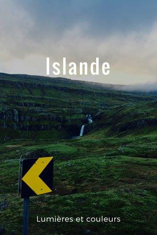 Islande Lumières et couleurs