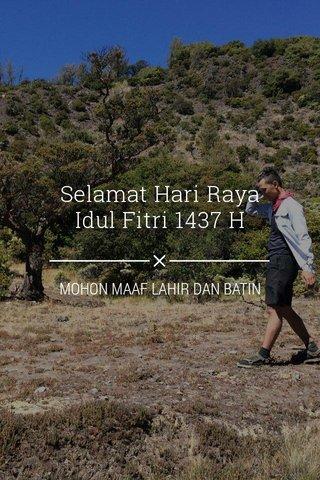 Selamat Hari Raya Idul Fitri 1437 H MOHON MAAF LAHIR DAN BATIN