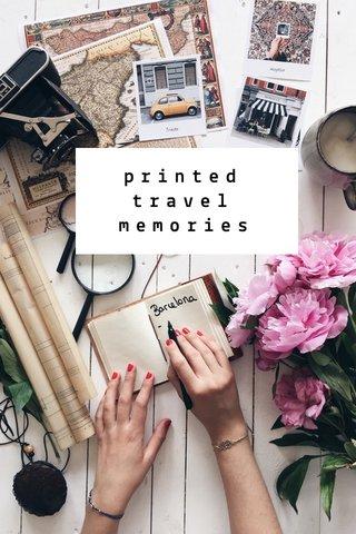 printed travel memories