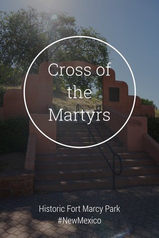 Cross of the Martyrs Historic Fort Marcy Park #NewMexico #SantaFe #summer