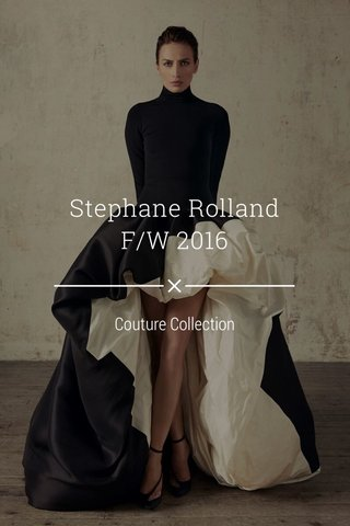 Stephane Rolland F/W 2016 Couture Collection