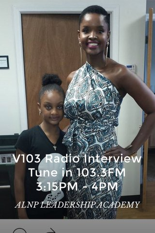 V103 Radio Interview Tune in 103.3FM 3:15PM - 4PM ALNP LEADERSHIP ACADEMY