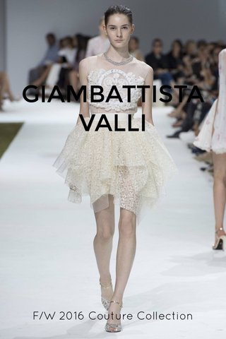 GIAMBATTISTA VALLI F/W 2016 Couture Collection