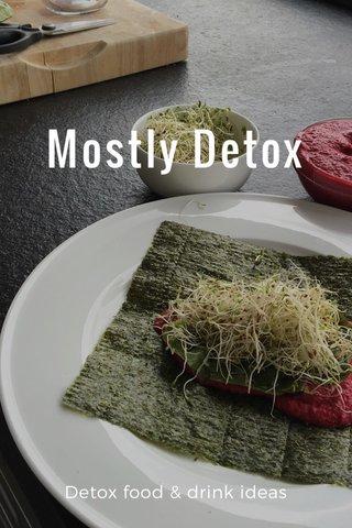 Mostly Detox Detox food & drink ideas