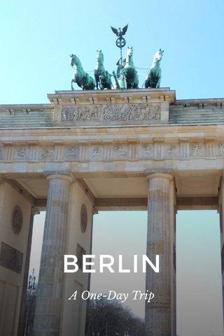 BERLIN A One-Day Trip