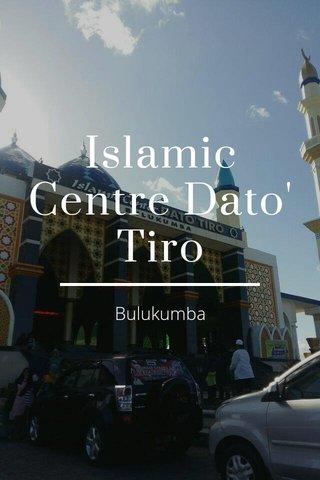 Islamic Centre Dato' Tiro Bulukumba