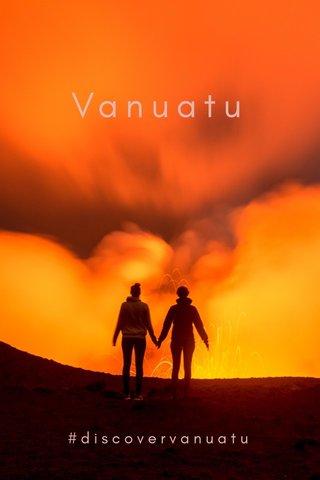 Vanuatu #discovervanuatu
