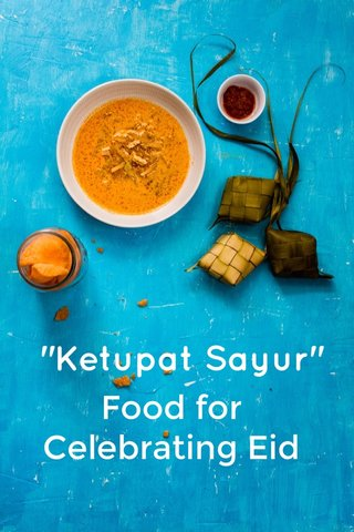 "Food for Celebrating Eid ""Ketupat Sayur"""