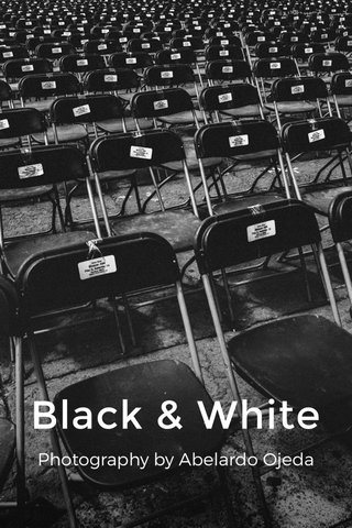 Black & White Photography by Abelardo Ojeda