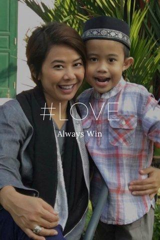 #LOVE Always Win