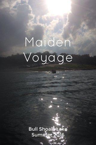 Maiden Voyage Bull Shoals Lake Summer 2016