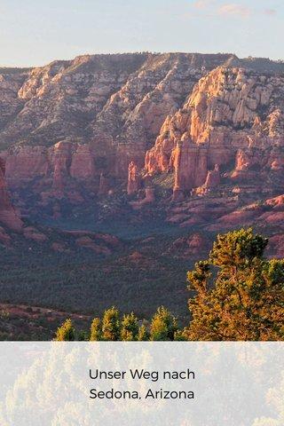 Unser Weg nach Sedona, Arizona