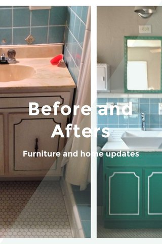 Before and Afters Furniture and home updates