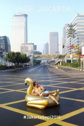 IFGF JAKARTA #JakartaSepi2016