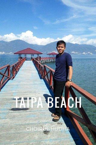 TAIPA BEACH CHOIRUL HUDHA