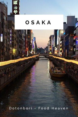 OSAKA Dotonbori - Food Heaven