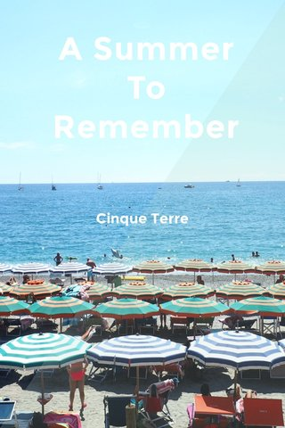 A Summer To Remember Cinque Terre