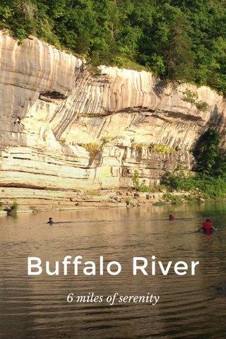 Buffalo River 6 miles of serenity