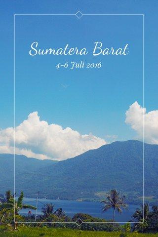 Sumatera Barat 4-6 Juli 2016