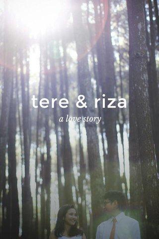 tere & riza a love story