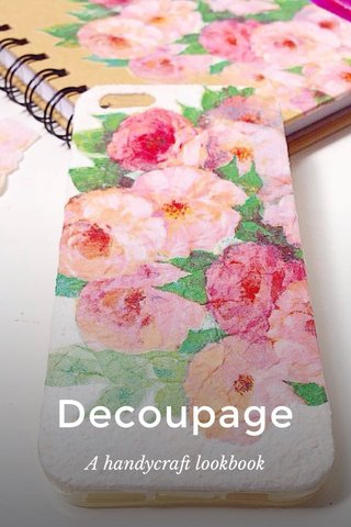 Decoupage A handycraft lookbook