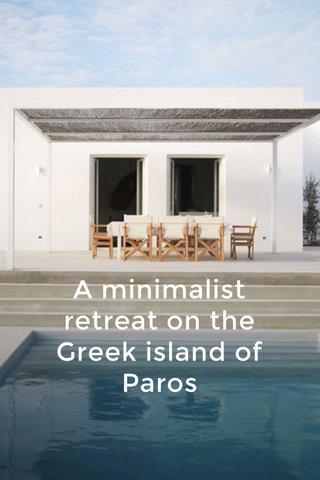 A minimalist retreat on the Greek island of Paros