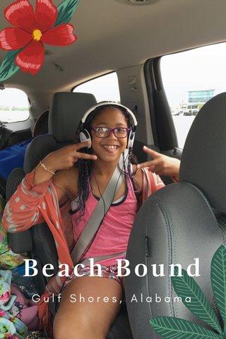 Beach Bound Gulf Shores, Alabama
