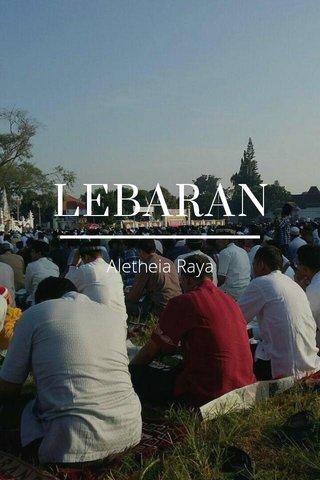 LEBARAN Aletheia Raya