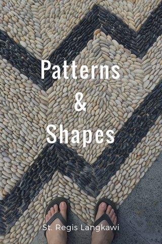 Patterns & Shapes St. Regis Langkawi