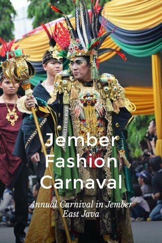 Jember Fashion Carnaval Annual Carnival in Jember East Java