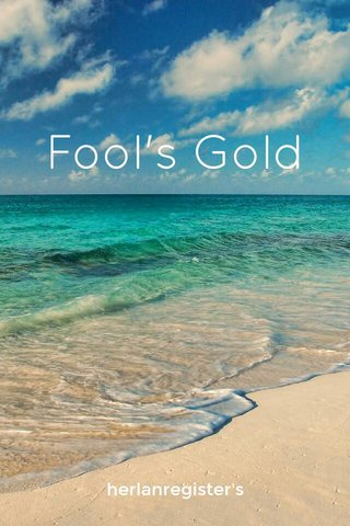 Fool's Gold herlanregister's