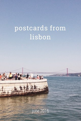 postcards from lisbon june 2016