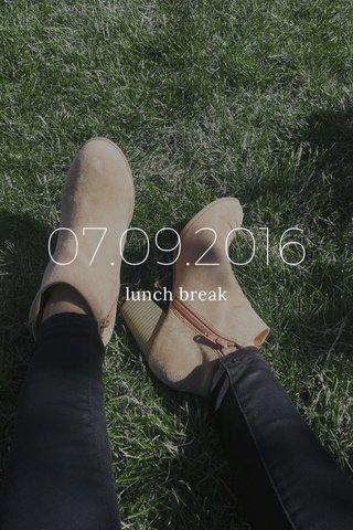 07.09.2016 lunch break