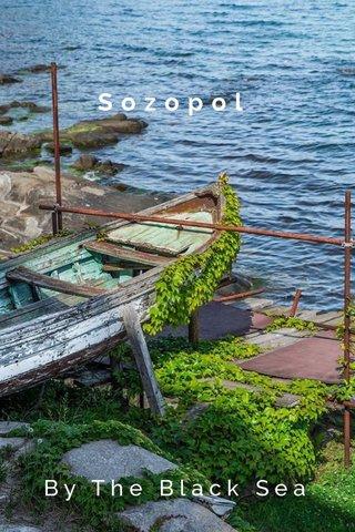 Sozopol By The Black Sea