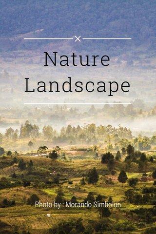 Nature Landscape Photo by : Morando Simbolon