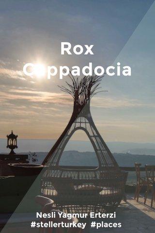 Rox Cappadocia Nesli Yagmur Erterzi #stellerturkey #places