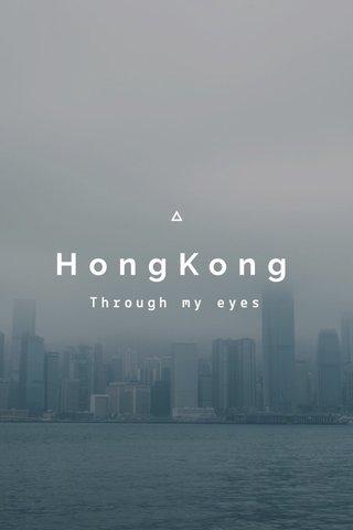 HongKong Through my eyes