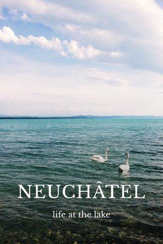 NEUCHÂTEL life at the lake