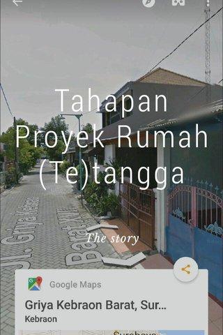 Tahapan Proyek Rumah (Te)tangga The story