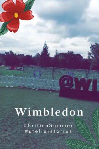 Wimbledon #BritishSummer #stellerstories