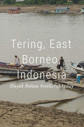 Tering, East Borneo, Indonesia Dayak Bahau #stelleroftheday