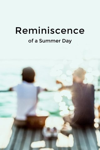 Reminiscence of a Summer Day