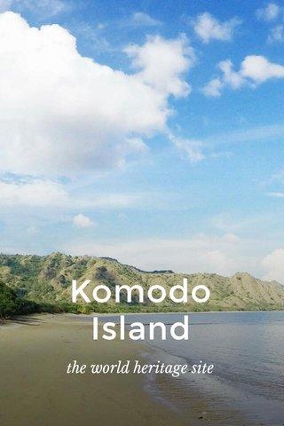 Komodo Island the world heritage site